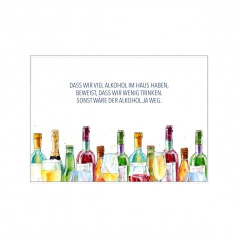 """Karte """"Dass wir viel Alkohol im Haus haben, beweist .."""""""