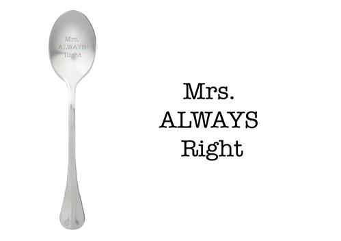 Löffel Mrs. Always Right