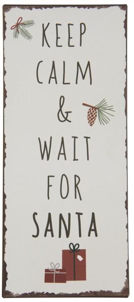 Metallschild Keep Cal & Wait for Santa