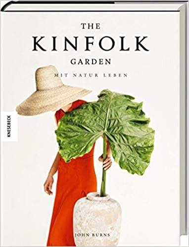 """The Kinfolk Garden """"Mit Natur Leben"""""""